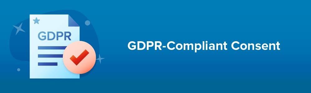 GDPR-Compliant Consent