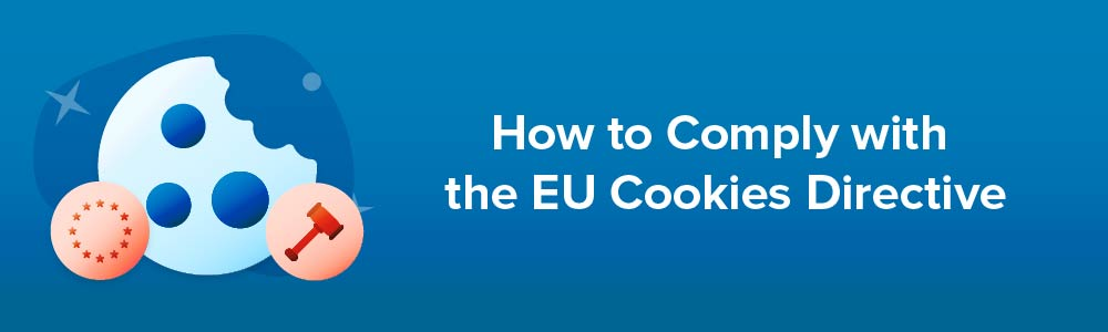 How to Comply with the EU Cookies Directive