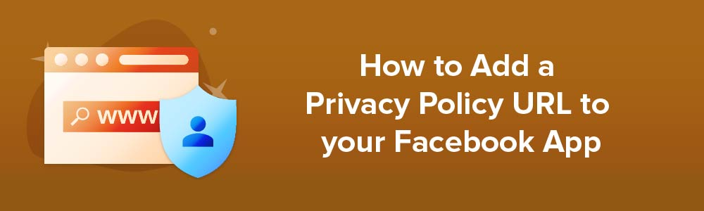 How to Add a Privacy Policy URL to your Facebook App