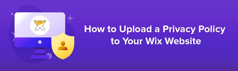 How to Upload a Privacy Policy to Your Wix Website