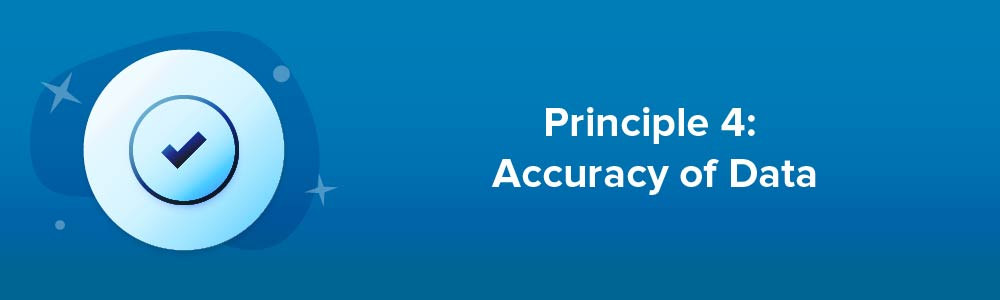 Principle 4: Accuracy of Data