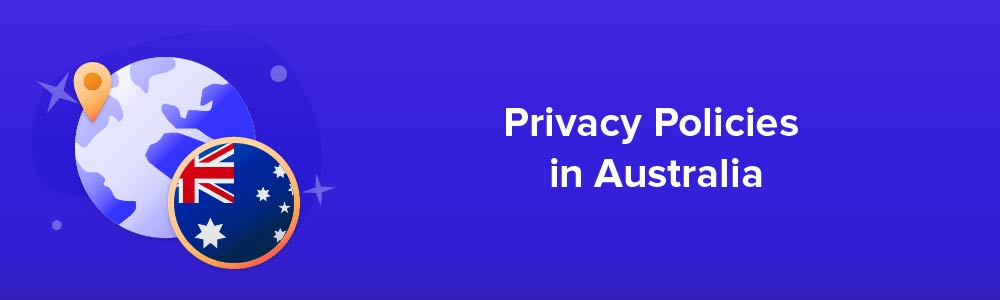Privacy Policies in Australia