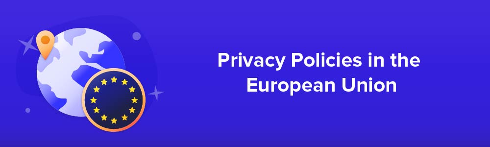 Privacy Policies in the European Union