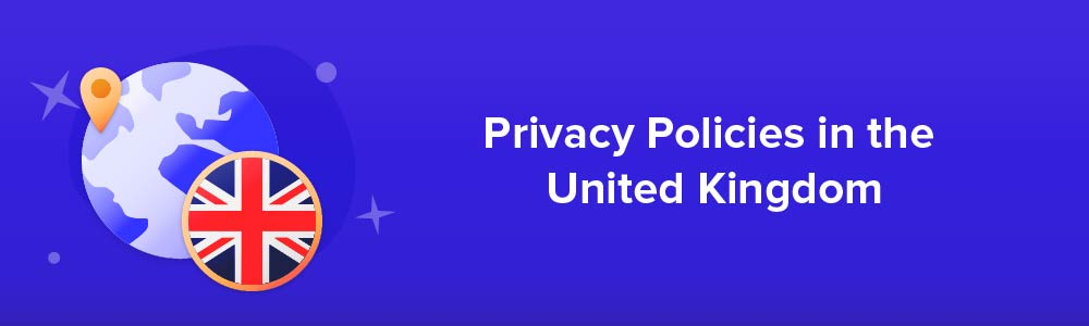 Privacy Policies in the United Kingdom