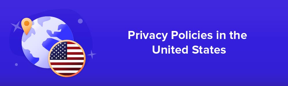 Privacy Policies in the United States