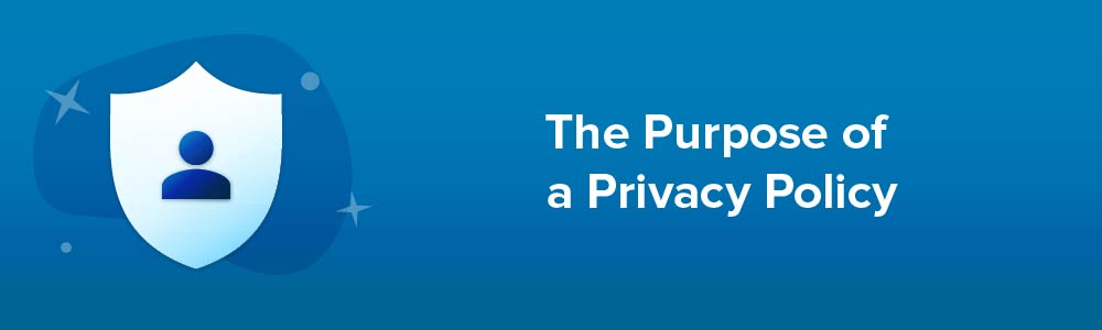 The Purpose of a Privacy Policy