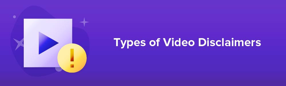 Types of Video Disclaimers
