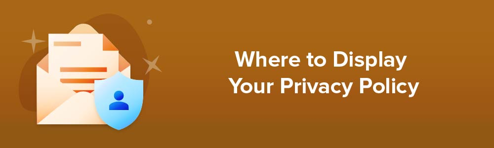 Where to Display Your Privacy Policy