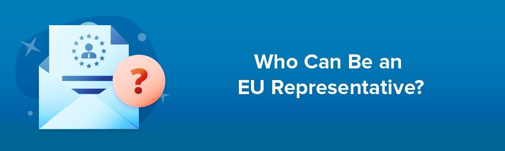 Who Can Be an EU Representative?