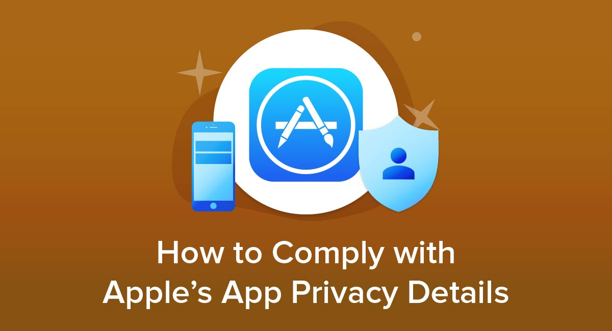 How to Comply with Apple's App Privacy Details