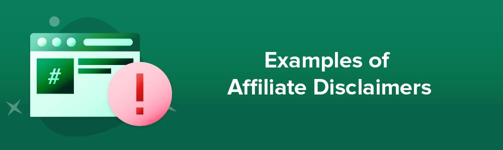Examples of Affiliate Disclaimers