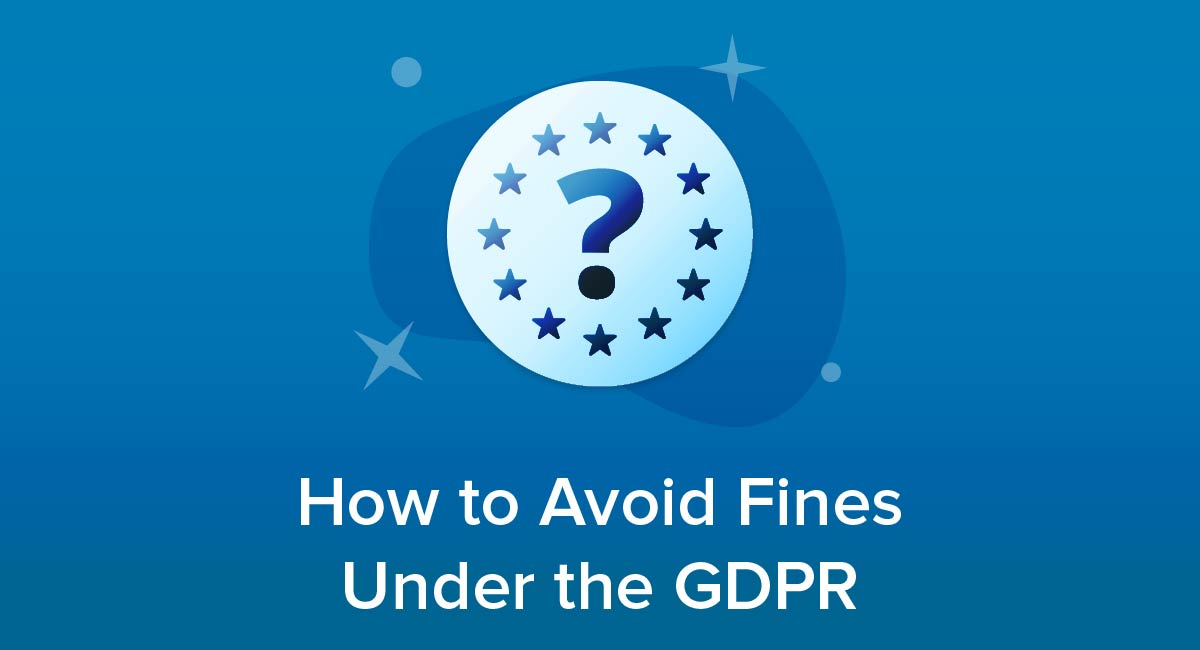 How to Avoid Fines Under the GDPR