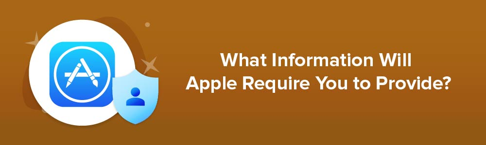 What Information Will Apple Require You to Provide?
