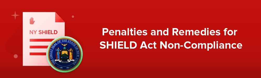 Penalties and Remedies for SHIELD Act Non-Compliance