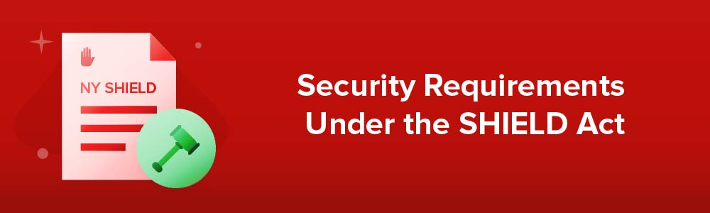 Security Requirements Under the SHIELD Act