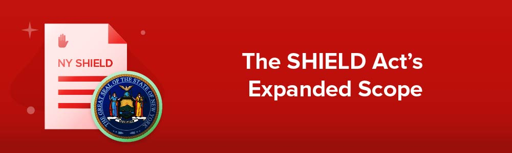 The SHIELD Act's Expanded Scope