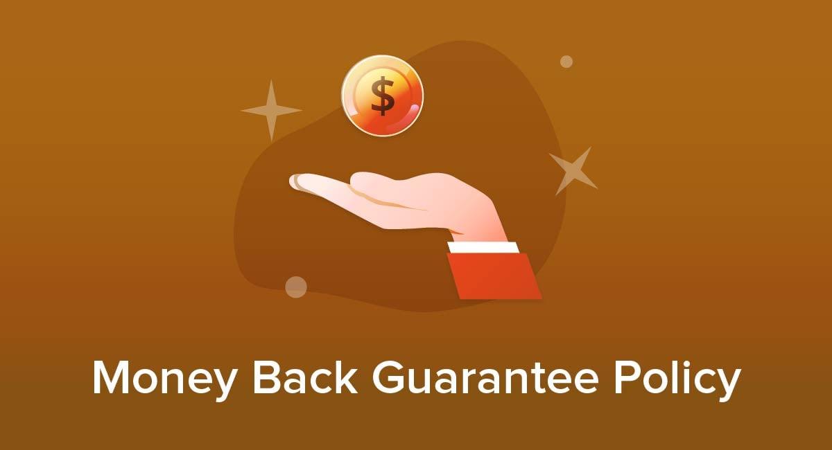Money Back Guarantee Policy