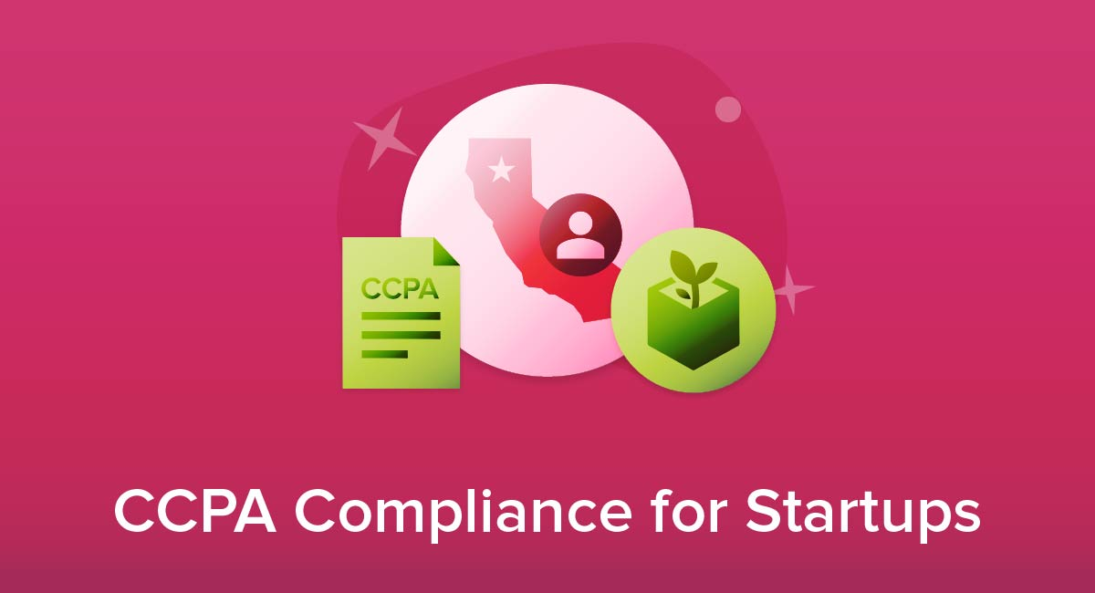 CCPA Compliance for Startups