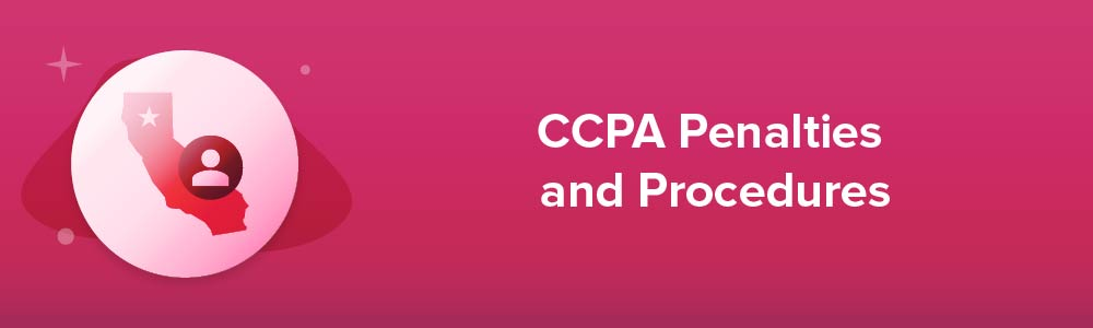 CCPA Penalties and Procedures
