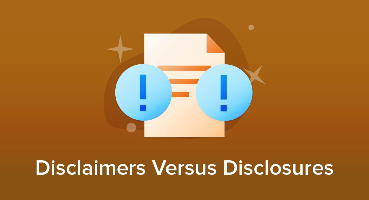 Disclaimers Versus Disclosures