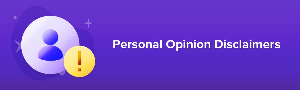 Personal Opinion Disclaimers