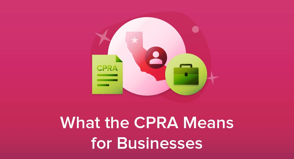 What the CPRA Means for Businesses