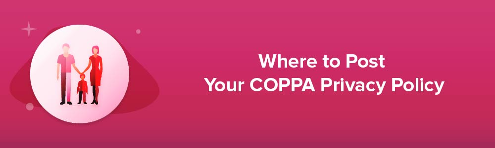 Where to Post Your COPPA Privacy Policy