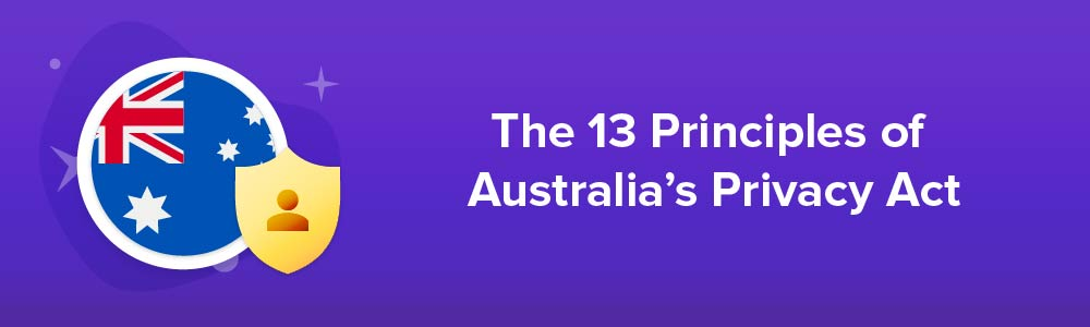 The 13 Principles of Australia's Privacy Act
