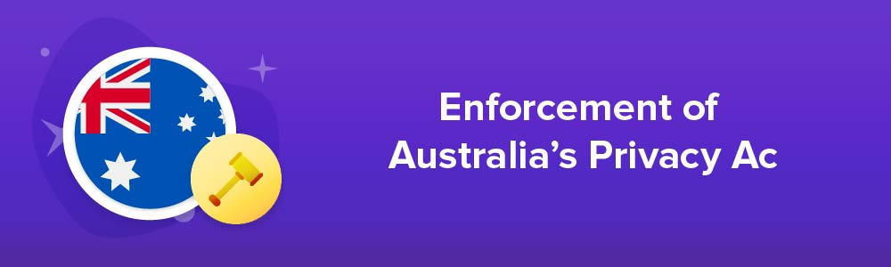 Enforcement of Australia's Privacy Act