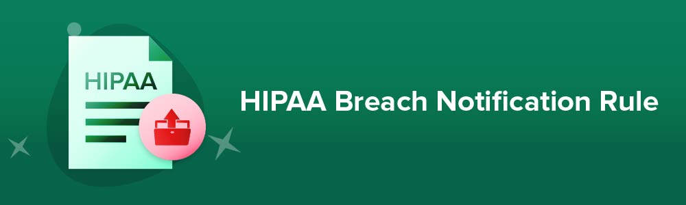 HIPAA Breach Notification Rule