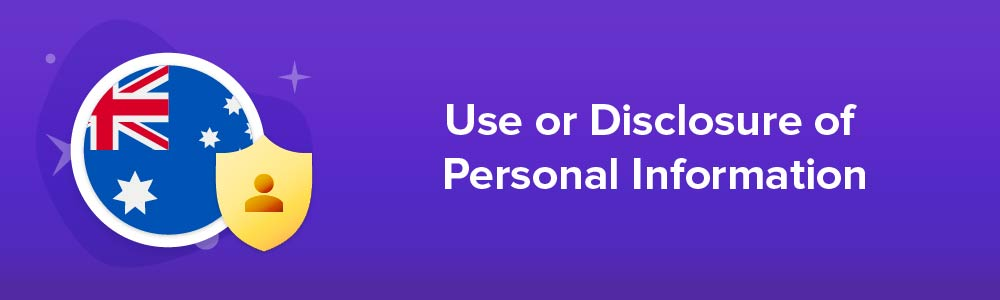 Use or Disclosure of Personal Information