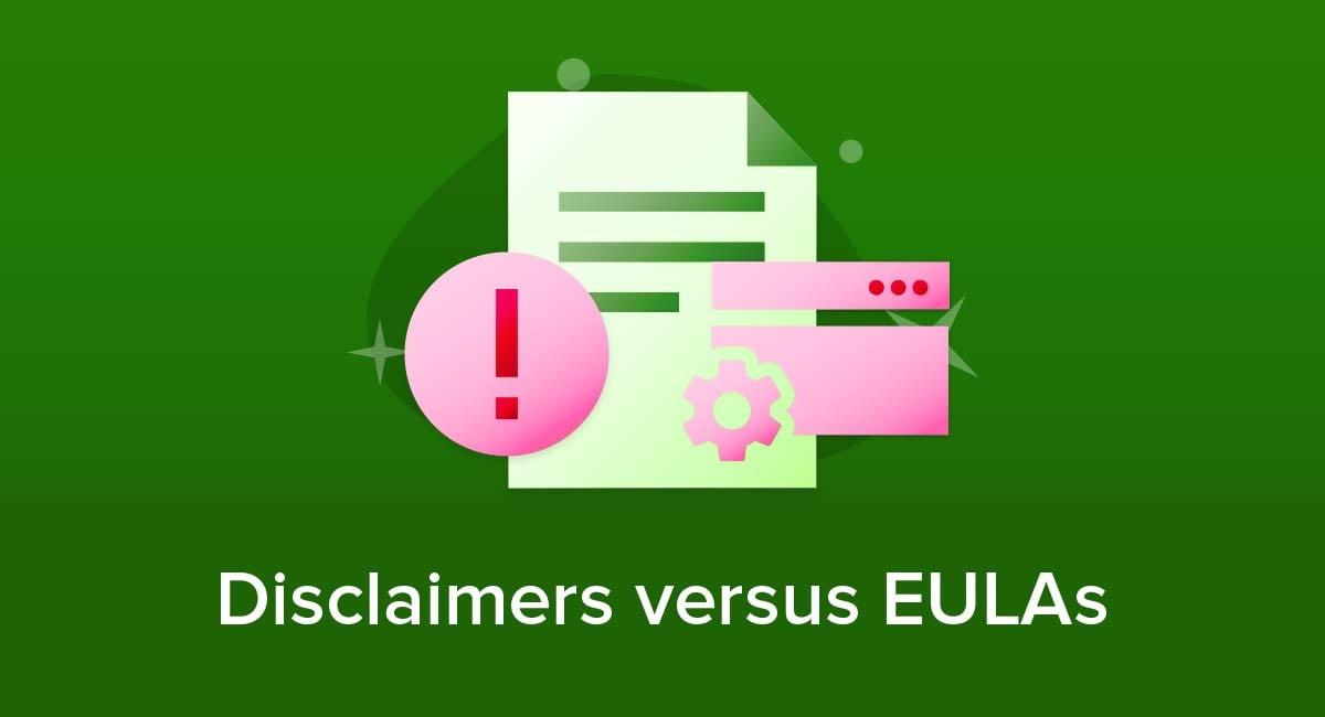 Disclaimers versus EULAs