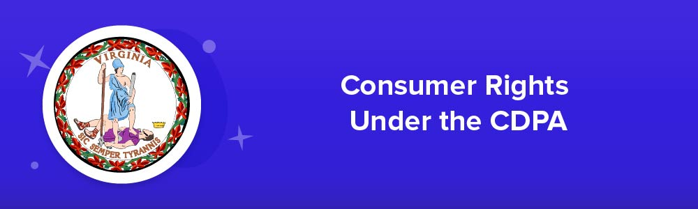 Consumer Rights Under the CDPA