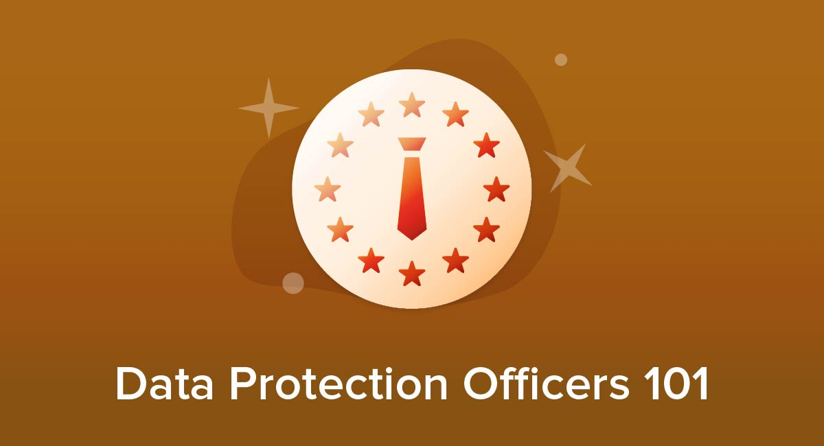 Data Protection Officers 101