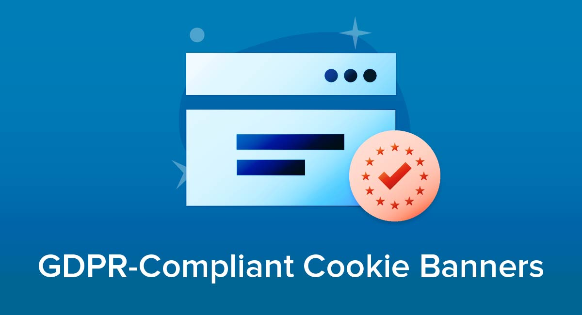 GDPR-Compliant Cookie Banners
