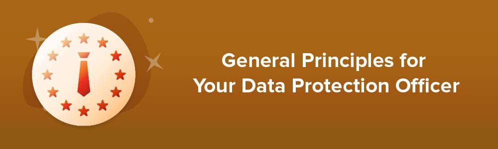 General Principles for Your Data Protection Officer