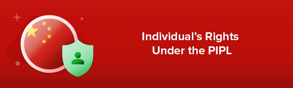 Individual's Rights Under the PIPL