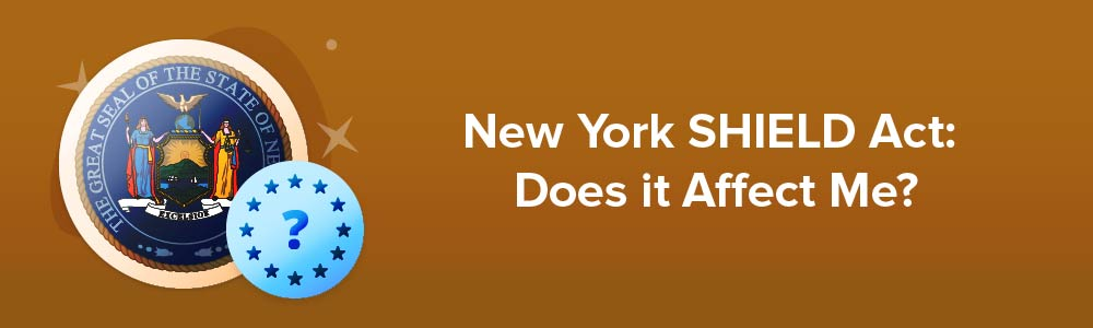 New York SHIELD Act: Does it Affect Me?
