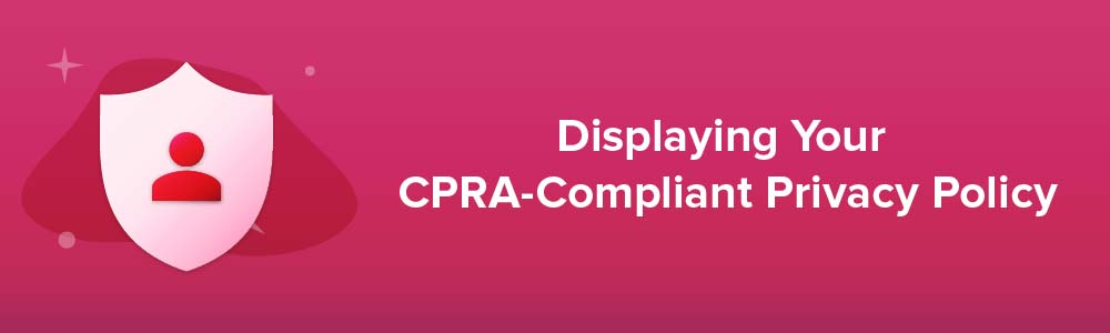 Displaying Your CPRA-Compliant Privacy Policy