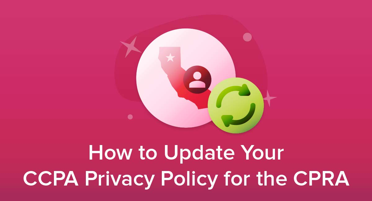 How to Update Your CCPA Privacy Policy for the CPRA